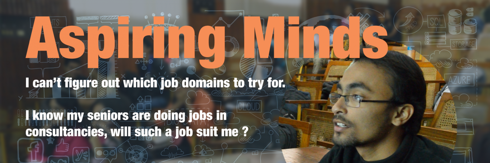 Aspiring Minds, I can't figure out which job domains to try for.  I know my seniors are doing jobs in  consultancies, will such a job suit me ?