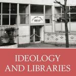 Ideology and Libraries: California, Diplomacy, and Occupied Japan 1945-1952